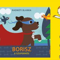 Radnóti Blanka: Borisz, a szuperhős