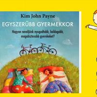 Felnőtteknek - Kim John Payne: Egyszerűbb gyermekkor