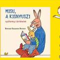 Rotraut Susanne Berner: Misu, a kisnyuszi