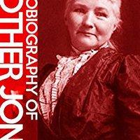 Autobiography Of Mother Jones Mobi Download Book