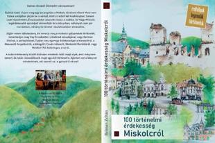 100 történelmi érdekesség Miskolcról