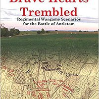 _FREE_ Brave Hearts Trembled: Regimental Wargame Scenarios For The Battle Of Antietam. supplier traves Funds gratuita Increase seismic company
