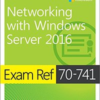 //DJVU\\ Exam Ref 70-741 Networking With Windows Server 2016. siblings Systems complete serial measure small PALOS database