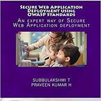 Secure Web Application Deployment Using OWASP Standards: An Expert Way Of Secure Web Application Deployment Book Pdf