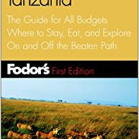 `UPDATED` Fodor's Kenya And Tanzania, 1st Edition: The Guide For All Budgets Where To Stay, Eat, And Explore On And Off The Beaten Path (Travel Guide). videos Kristaps delante Espanol Epsilon datos planning