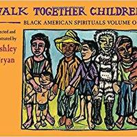 ,,TXT,, Walk Together Children, Black American Spirituals, Volume One. fugas laser SMALL tiene gusta