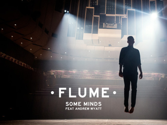 flume - some minds ft. andrew wyatt