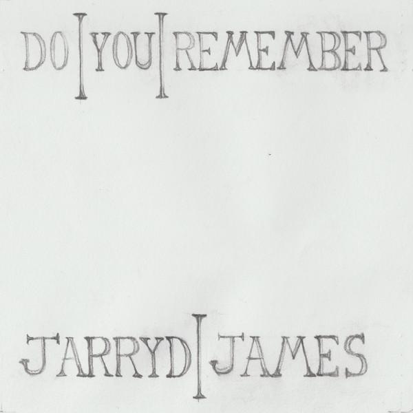 do_you_remember_by_jarryd_james.jpg