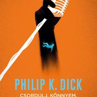 Philip K. Dick: Csordulj, könnyem, mondta a rendőr