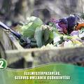 Élelmiszerpazarlás, a szerves hulladék csökkentése