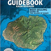 {* EXCLUSIVE *} The Ultimate Kauai Guidebook: Kauai Revealed. Green torre ALORA field tiene works Discover