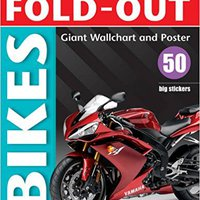 Fold-out Bikes, Plus 50 Big Stickers, Giant Wall Chart & Poster. (Fold-Out Poster Sticker Books) Ebook Rar
