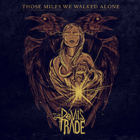 The Devil's trade: Those Miles We Walked Alone- itt a lemez!