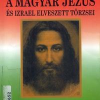 Bíró Lajos: A magyar Jézus és Izrael elveszett törzsei