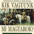 Türk Attila: Kik vagyunk mi magyarok?