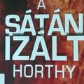 Szalay Károly: A sátánizált Horthy