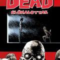 Robert Kirkman – Charlie Adlard – Stefano Gaudino: Élőhalottak 23. – Suttogások és sikolyok