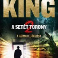 Stephen King: A Setét Torony – A hármak elhívatása