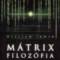 William Irwin (szerk.): Mátrix filozófia