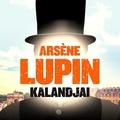 Maurice Leblanc: Arsène Lupin kalandjai