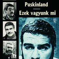 Szergej Dovlatov: Puskinland / Ezek vagyunk mi