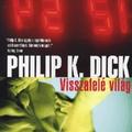 Philip K. Dick: Visszafelé világ