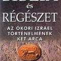 Israel Finkelstein – Neil Asher Silberman: Biblia és régészet