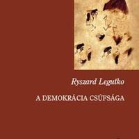 Ryszard Legutko: A demokrácia csúfsága