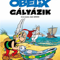 Albert Uderzo: Obelix gályázik (Asterix 30.)