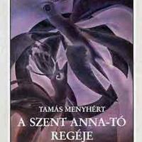 Tamás Menyhért: A Szent Anna-tó regéje
