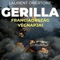 Laurent Obertone: Gerilla – Franciaország végnapjai