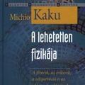 Michio Kaku: A lehetetlen fizikája