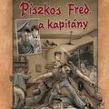 Rejtő Jenő – Korcsmáros Pál: Piszkos Fred, a kapitány
