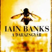 Iain Banks: A darázsgyár