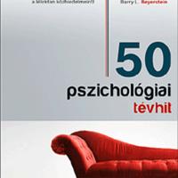 Scott O. Lilienfield – Steven Jay Lynn – John Ruscio – Barry L. Beyerstein: 50 pszichológiai tévhit