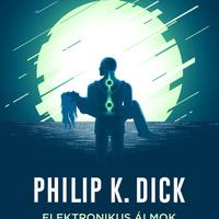 Philip K. Dick: Elektronikus álmok