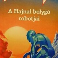 Isaac Asimov: A Hajnal bolygó robotjai