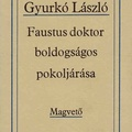 Gyurkó Lászó: Faustus doktor boldogságos pokoljárása
