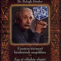 Balogh Sándor: Einstein tér/mező kérdésének megoldása
