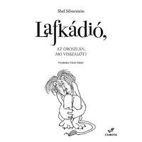 Shel Silverstein: Lafkádió, az oroszlán, aki visszalőtt