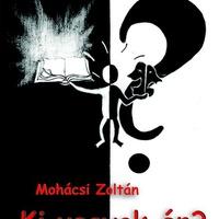 Mohácsi Zoltán: Ki vagyok én?