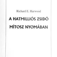 Richard E. Harwood: A hatmilliós zsidó mítosz nyomában