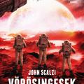 John Scalzi: Vörösingesek