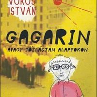 Vörös István: Gagarin avagy jóslástan alapfokon