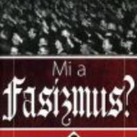 Türk Attila: Mi a fasizmus?