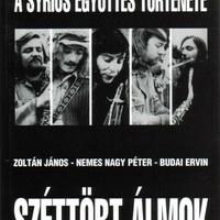 Zoltán János – Nemes Nagy Péter – Budai Ervin: Széttört álmok