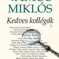 Vámos Miklós: Kedves kollégák I-II.