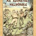 """Rejtő Jenő – Korcsmáros Pál – Garisa H. Zsolt – Varga """"Zerge"""" Zoltán: Az előretolt helyőrség"""