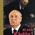 Rácz Árpád (szerk.): Ki volt Kádár?