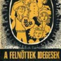 Fodor Sándor: A felnőttek idegesek